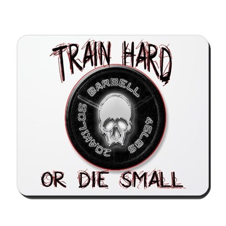 Train hard or die small Mousepad