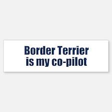 Border Terrier is my co-pilot Bumper Bumper Bumper Sticker