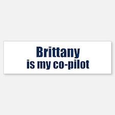 Brittany is my co-pilot Bumper Bumper Bumper Sticker
