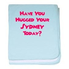 Have You Hugged Your Sydney? baby blanket