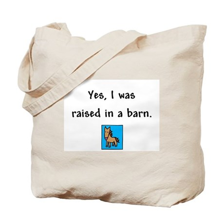 Raised in a Barn Tote Bag
