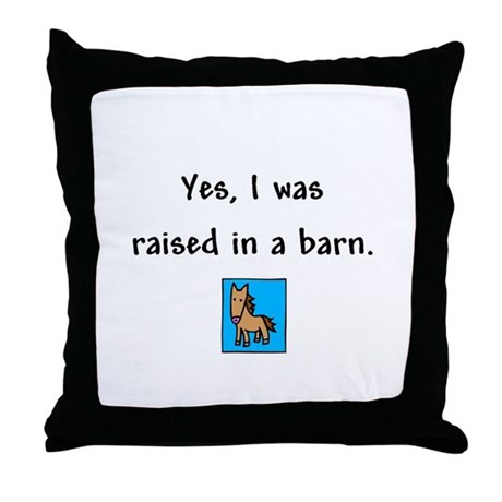 Raised in a Barn Throw Pillow