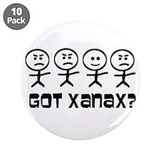 """Got Xanax 3.5"""" Button (10 pack)"""