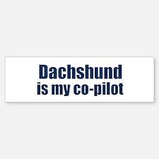 Dachshund is my co-pilot Bumper Bumper Bumper Sticker