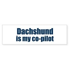 Dachshund is my co-pilot Bumper Stickers