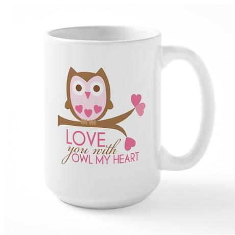 Love you with owl my heart Large Mug
