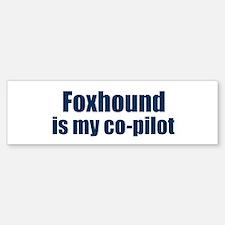 Foxhound is my co-pilot Bumper Car Car Sticker
