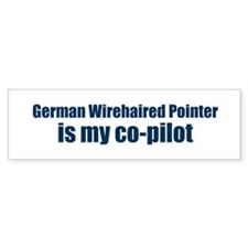 German Wirehaired Pointer is Bumper Bumper Sticker
