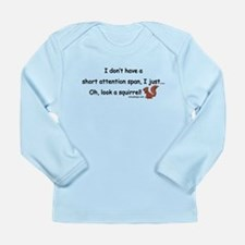 Attention Span Squirrel Long Sleeve Infant T-Shirt