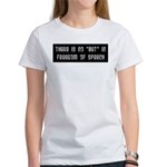 No But In Freedom of Speech Women's T-Shirt