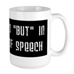 No But In Freedom of Speech Large Mug