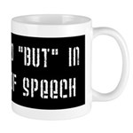 No But In Freedom of Speech Mug