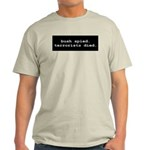 Bush Spied, Terrorists Died Ash Grey T-Shirt