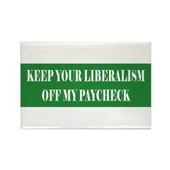 Liberalism Off My Paycheck Rectangle Magnet (100 p