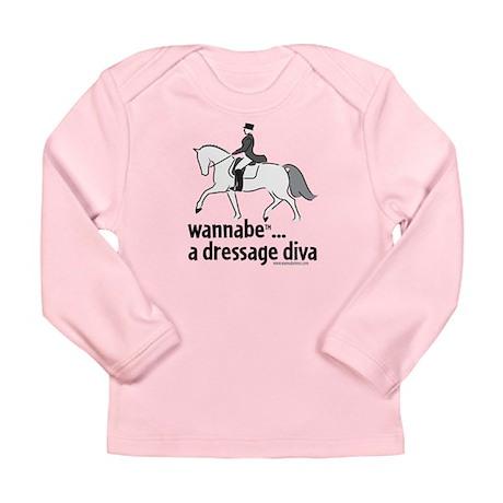 wannabe ... a dressage diva Long Sleeve Infant T-S