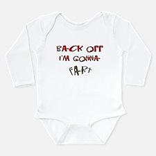 Back off I'm gonna fart! Long Sleeve Infant Bodysu