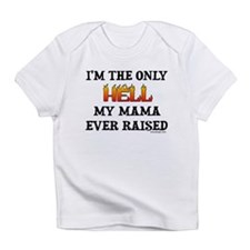 I'm the only Hell Infant T-Shirt