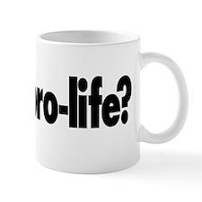 Is war pro-life? Mug