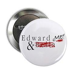"""Edward & Me 2.25"""" Button"""