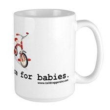 Tricycles are for babies Mug