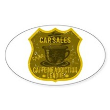Car Sales Caffeine Addiction Decal