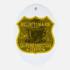 Business Major Caffeine Addiction Ornament (Oval)