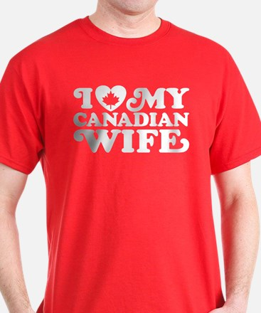 I Love My Canadian Wife T-Shirt