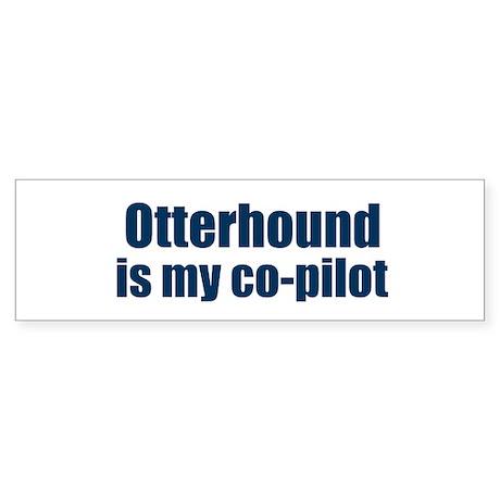 Otterhound is my co-pilot Bumper Sticker