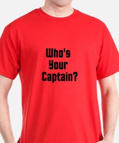 Who's Your Captain? T-Shirt