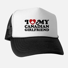 I Love My Canadian Girlfriend Trucker Hat