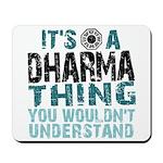 Dharma Thing Mousepad