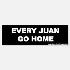 Every Juan Go Home Bumper Bumper Bumper Sticker