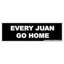Every Juan Go Home Bumper Stickers