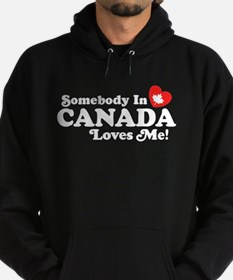 Somebody In Canada Loves Me Hoodie