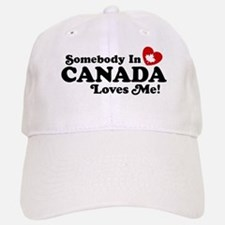 Somebody In Canada Loves Me Baseball Baseball Cap