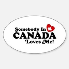Somebody In Canada Loves Me Decal