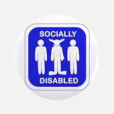 """Socially Disabled 3.5"""" Button"""