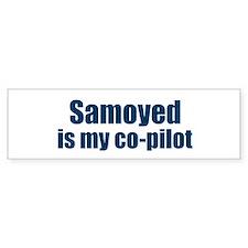 Samoyed is my co-pilot Bumper Car Sticker