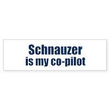 Schnauzer is my co-pilot Bumper Bumper Bumper Sticker