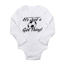 Soccer - It's a Girl Thing! Long Sleeve Infant Bod