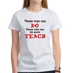 Those Who Can Do More TEACH Women's T-Shirt