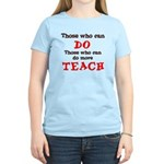 Those Who Can Do More TEACH Women's Light T-Shirt