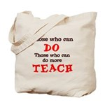 Those Who Can Do More TEACH Tote Bag