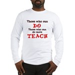 Those Who Can Do More TEACH Long Sleeve T-Shirt