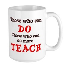 Those Who Can Do More TEACH Mug