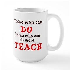 Those Who Can Do More TEACH Large Mug