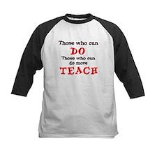 Those Who Can Do More TEACH Tee