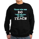 Those Who Can Do More TEACH Sweatshirt (dark)