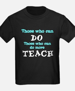 Those Who Can Do More TEACH T