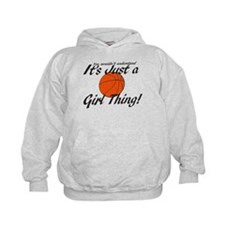 Basketball - It's a Girl Thing! Hoodie